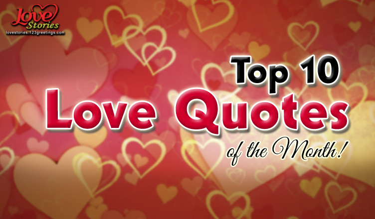 top 10 love quotes of the month